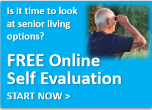 Is it time to look at senior living options? Free Online Self Evaluation